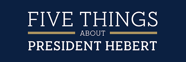 5 Things about President Hebert Banner